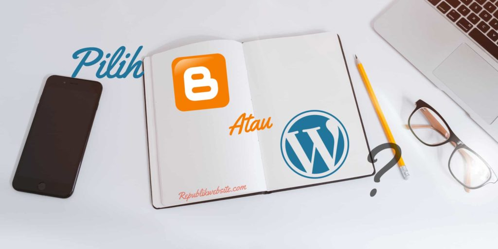 blogspot atau wordpress